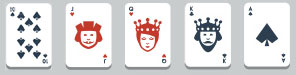 High Cards: 10, Jacks,  Queens, Kings, Aces